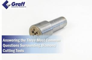 Answering the Three Most Common Questions Surrounding Diamond Cutting Tools